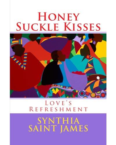 Honey Suckle Synthia SAINT JAMES poetry