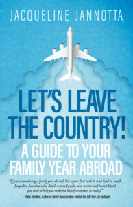 "Book cover of ""Let's Leave the Country! A Guide to Your Family Year Abroad"""