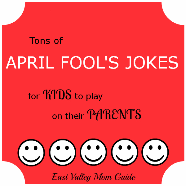 Tons of April Fool's Jokes for Kids to Play on their Parents