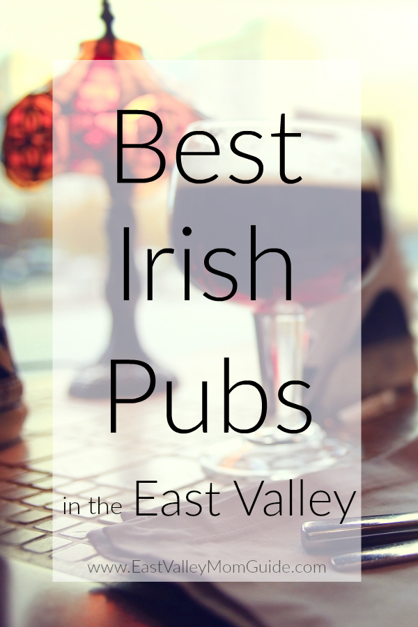 You don't have to be Irish, like I am, to enjoy a good beer and traditional Irish pub fare. These are some of my favorite and the best Irish Pubs in the East Valley.