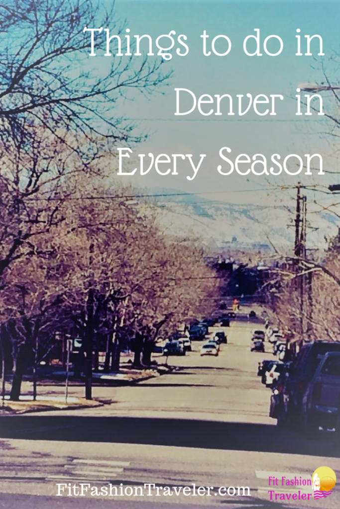 What to Do in Denver in Every Season: list of activities in this awesome city for any time you may be visiting!
