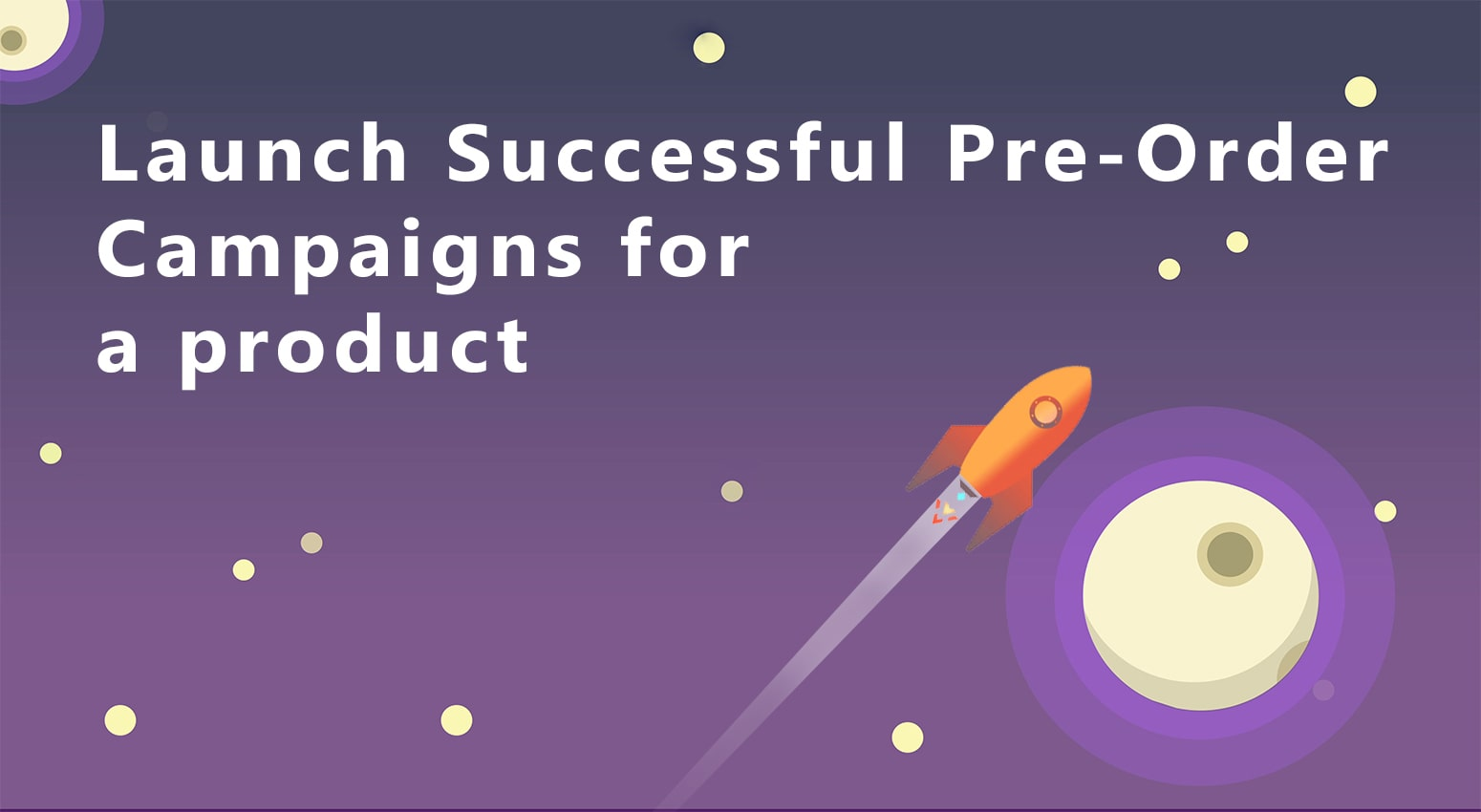 How to Launch Successful Pre-Order Campaigns for a product