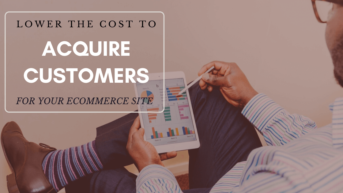 lOWER cUSTOMER Acquisition cost