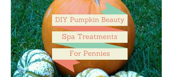 Pumpkin Beauty Spa Treatments You Can Make for Pennies