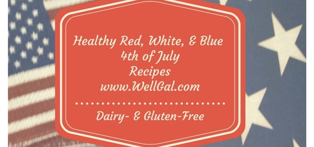 "Top Healthy ""Red, White, and Blue"" 4th of July Recipes that are Dairy- and Gluten-Free"