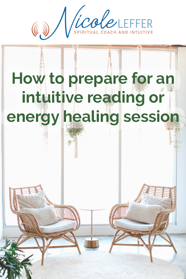 How to prepare for an intuitive reading or energy healing session