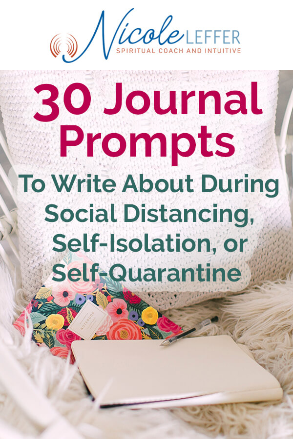 30 Journal Prompts To Write About During  Social Distancing,  Self-Isolation, or  Self-Quarantine