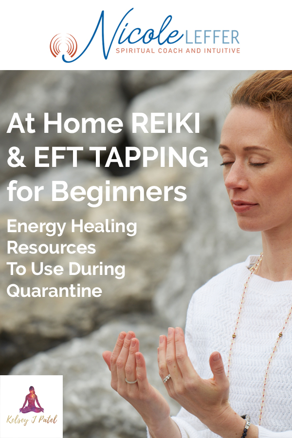 At home reiki and EFT tapping for beginners. Energy healing resources to use during quarantine.