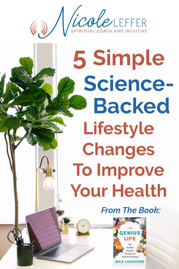 5 simple Science-Backed Lifestyle Changes To Improve Your Health from the Book The Genius Life
