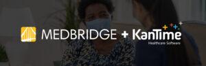 MedBridge and KanTime Partnership