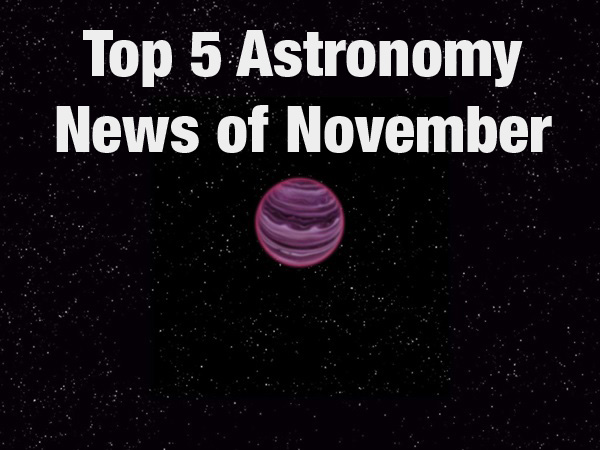 Top 5 Astronomy News of November 2015