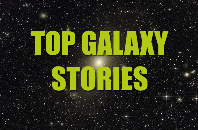 Top Galaxy Stories Of The Week