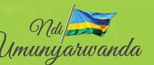'Ndi umunyarwanda' introduced as a tool to unity and reconciliation