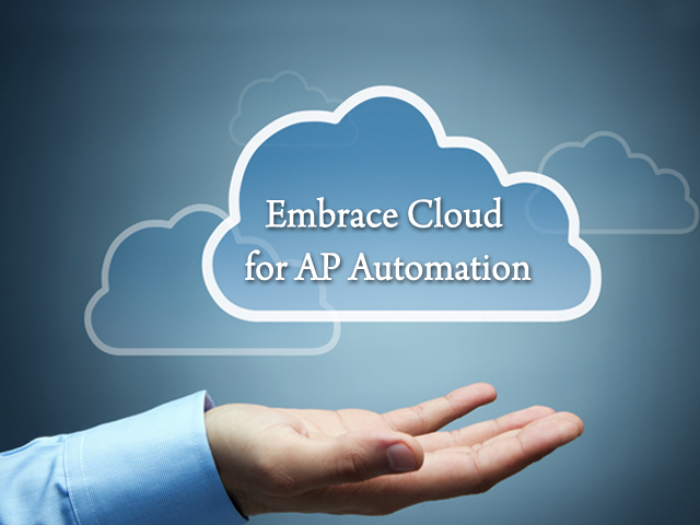 Get a Slice of Heaven for Your AP Automation: Embrace Cloud