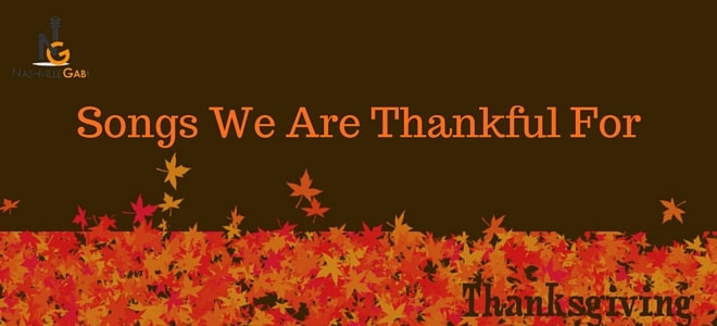 We Are Thankful For These Songs