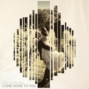 erica-bryan-come-home-to-you