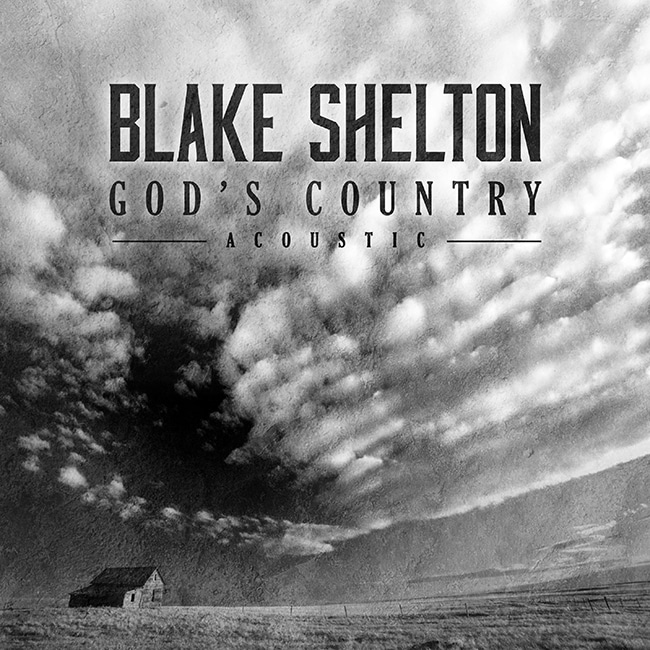 Blake Shelton releases acoustic version of 'God's Country'