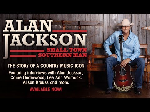"""Streaming Country Stars: Alan Jackson documentary """"Small Town Southern Man"""""""