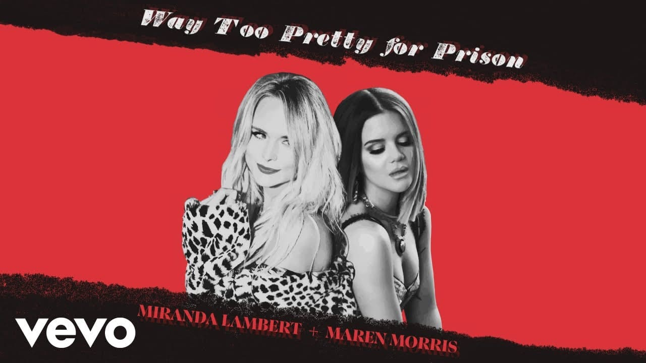 "Take a listen to Miranda Lambert and Maren Morris' new song ""Way Too Pretty for Prison"""