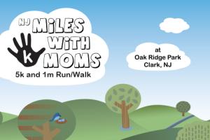 4th Annual NJ Miles with Moms 5k Run/Walk – April 19, 2015