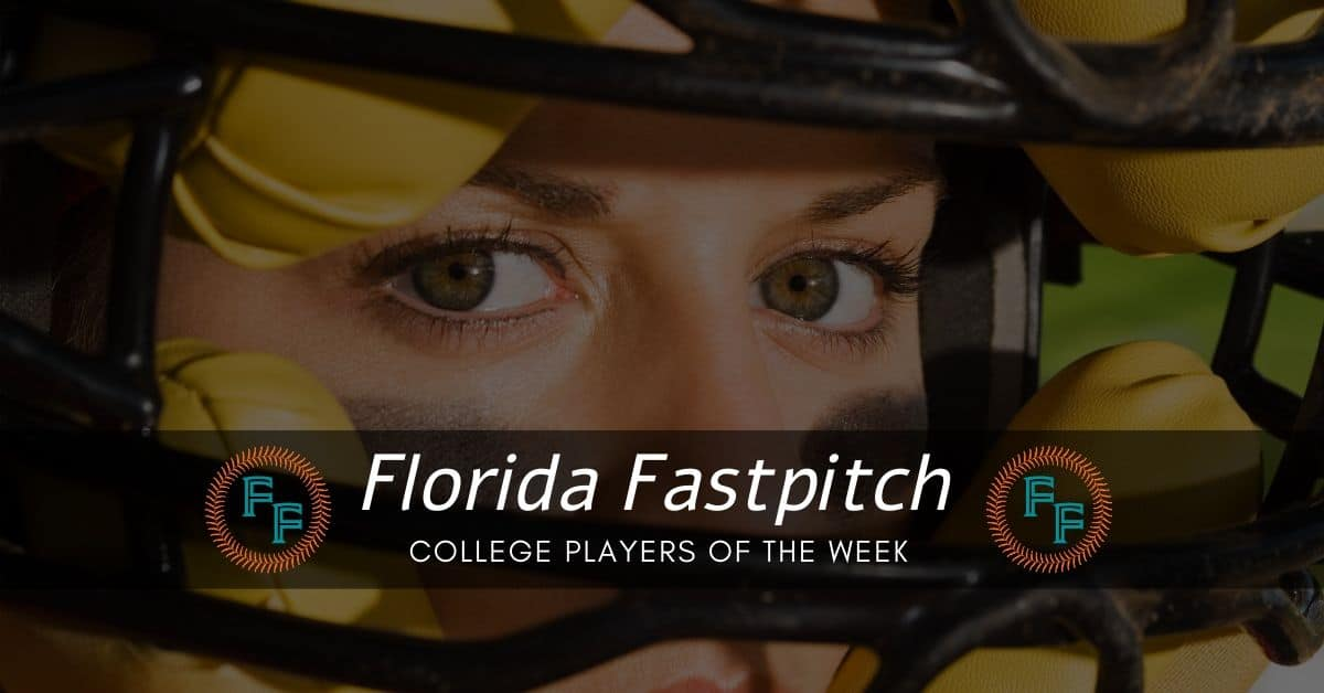 Florida Fastpitch College Softball Players of the Week 2-25-2020