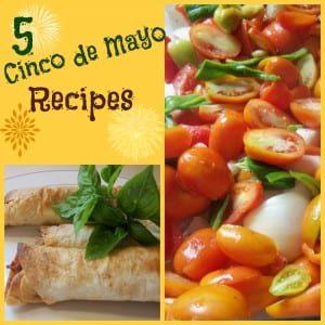 5 Cinco de Mayo Recipes