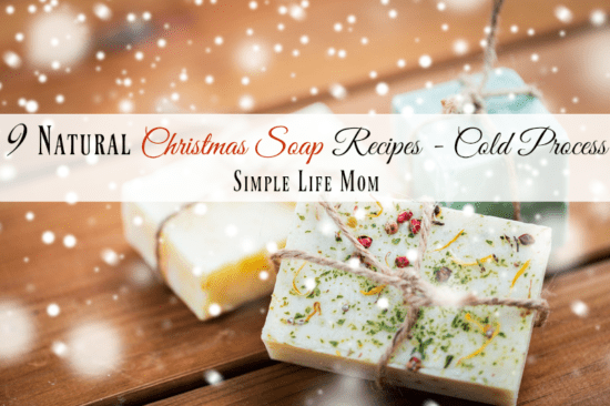 9 Natural Christmas Soap Recipes by Simple Life Mom