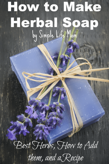 How to Make Herbal Soap - Methods and Recipe from Simple Life Mom