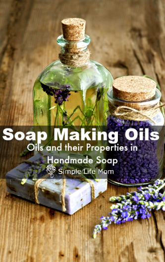 Soap Making Oils and their Properties by Simple Life Mom