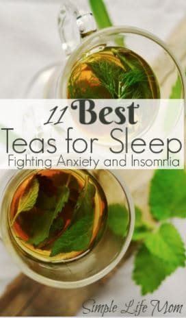 11 Best Teas for Sleep - fighting insomnia and anxiety from Simple Life Mom