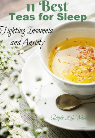 11 Best Teas for Sleep - fighting insomnia and anxiety by Simple Life Mom
