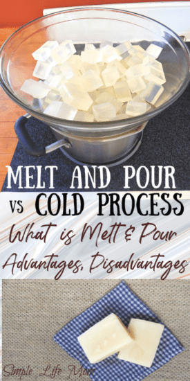 Melt and Pour vs Cold Process from Simple Life Mom