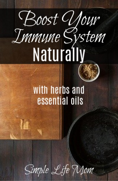 boost immune system naturally with herbs and essential oils by Simple Life Mom
