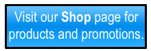 Visit our Shop page for products and promotions.