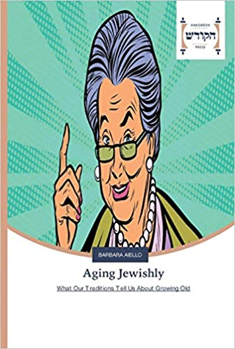 Book Cover of Aging Jewishly book