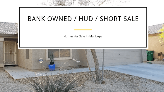 Bank Owned - Foreclosures - HUD - Short Sale Homes for Sale in Maricopa