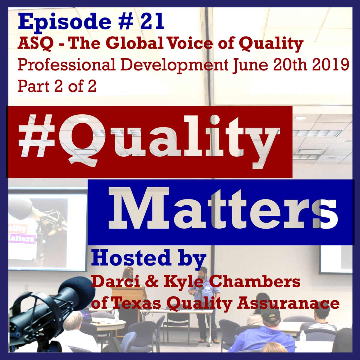 Ep 21 – ASQ – The Global Voice of Quality Professional Development June 20th