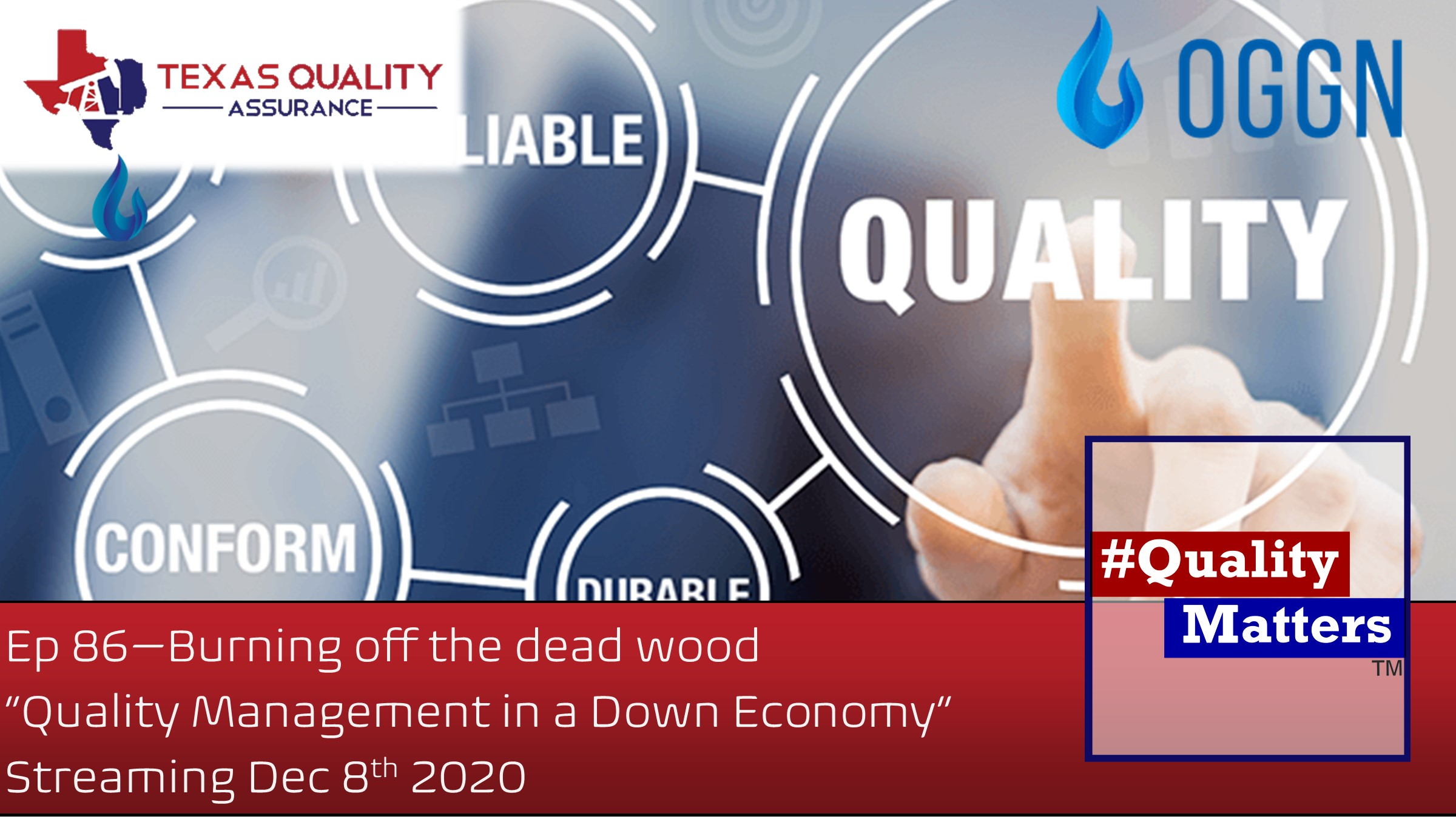 "Ep 86 – Burning off the dead wood ""Quality Management in a Down Economy"""