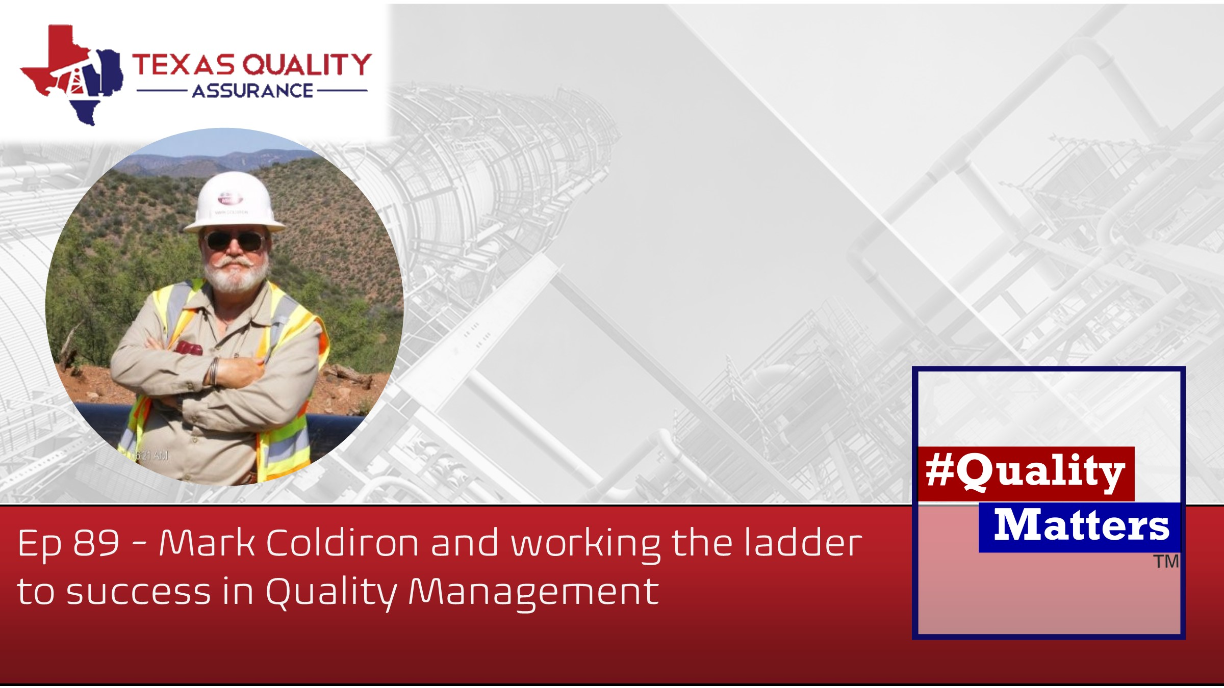 Ep 89 – Mark Coldiron and working the ladder to success in Quality