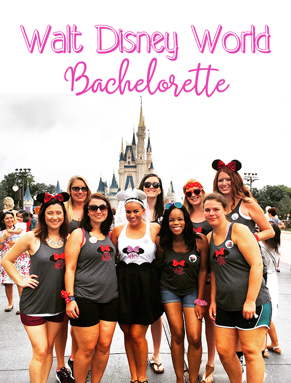 How to have an amazing Disney World Bachelorette Party