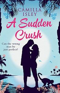 A Sudden Crush by Camilla Isley