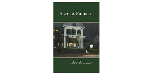 Feature Image - A Great Fullness by Bob Sommer