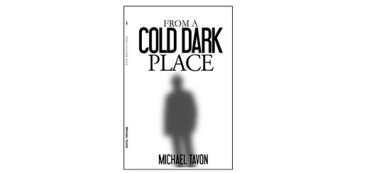 Feature Image - From a Cold Dark Place by Michael Tavon