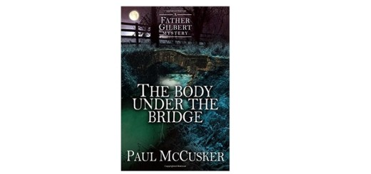 Feature Image - The Body under the Bridge by Paul McCusker