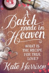 A Batch Made in Heaven by Kate Harrison
