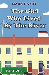 The Girl who Lived by the River by Mark Daydy
