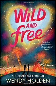 Wild and Free by Wendy Holden