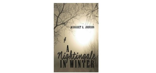 A Nightingale in Winter by Margaret K Johnson