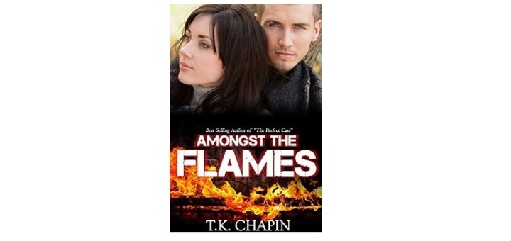 Amongst the Flames by T.K. Chapin