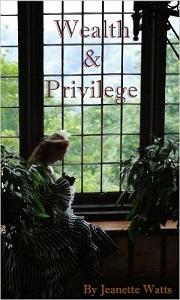 Wealth & Privilege by Jeanette Watts